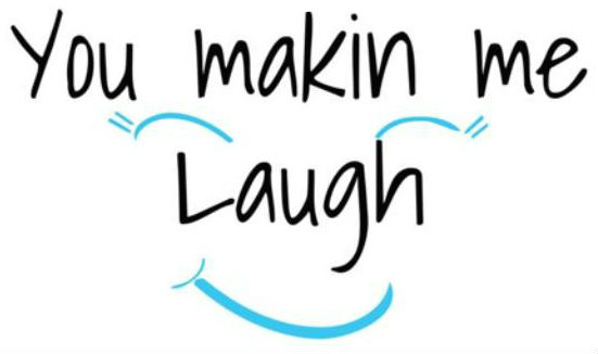 You Makin Me Laugh